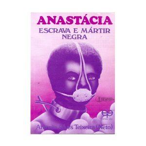 Anastácia Escrava e Mártir Negra